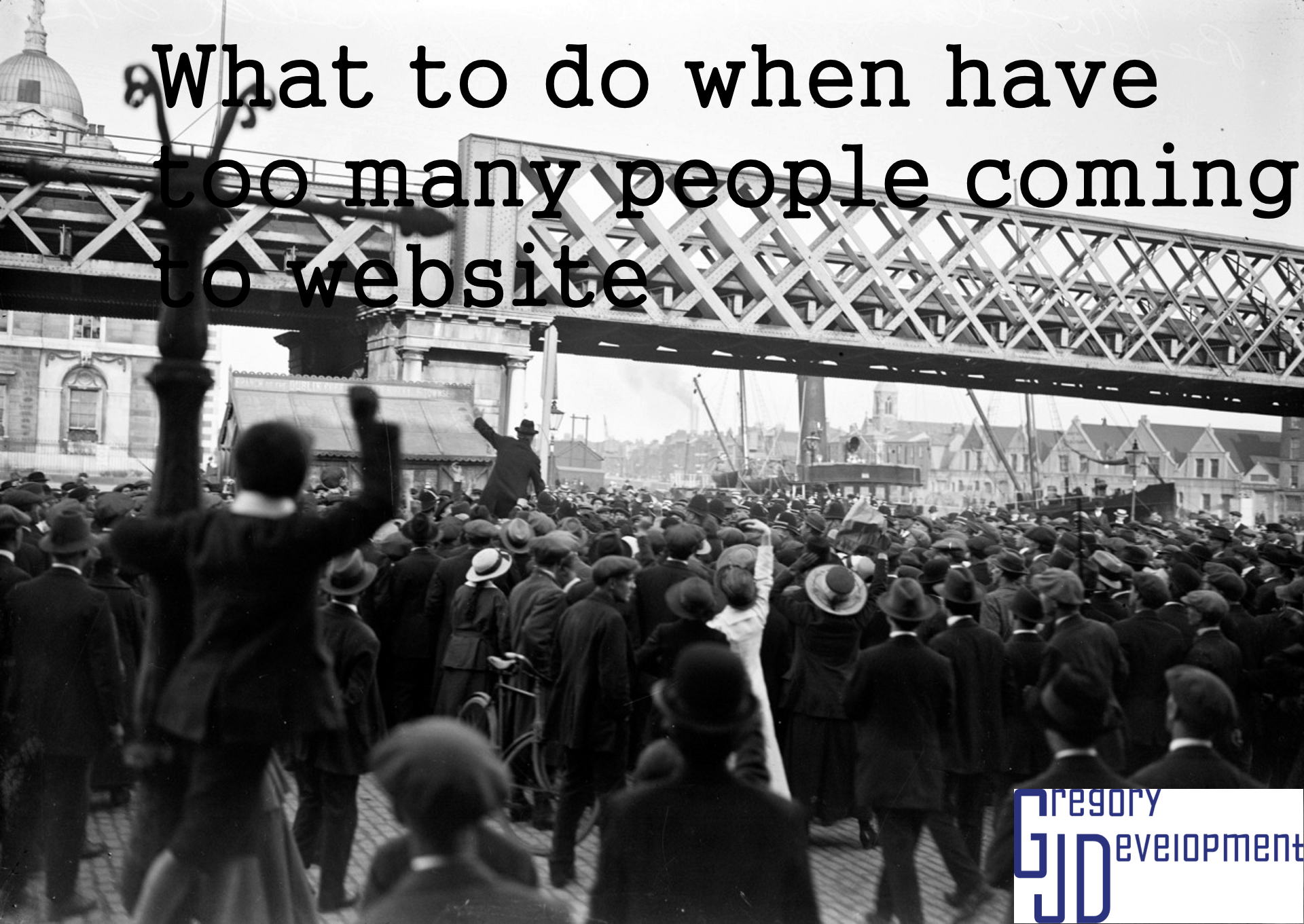 Read more about the article What To Do When Have Too Many People Coming to Website