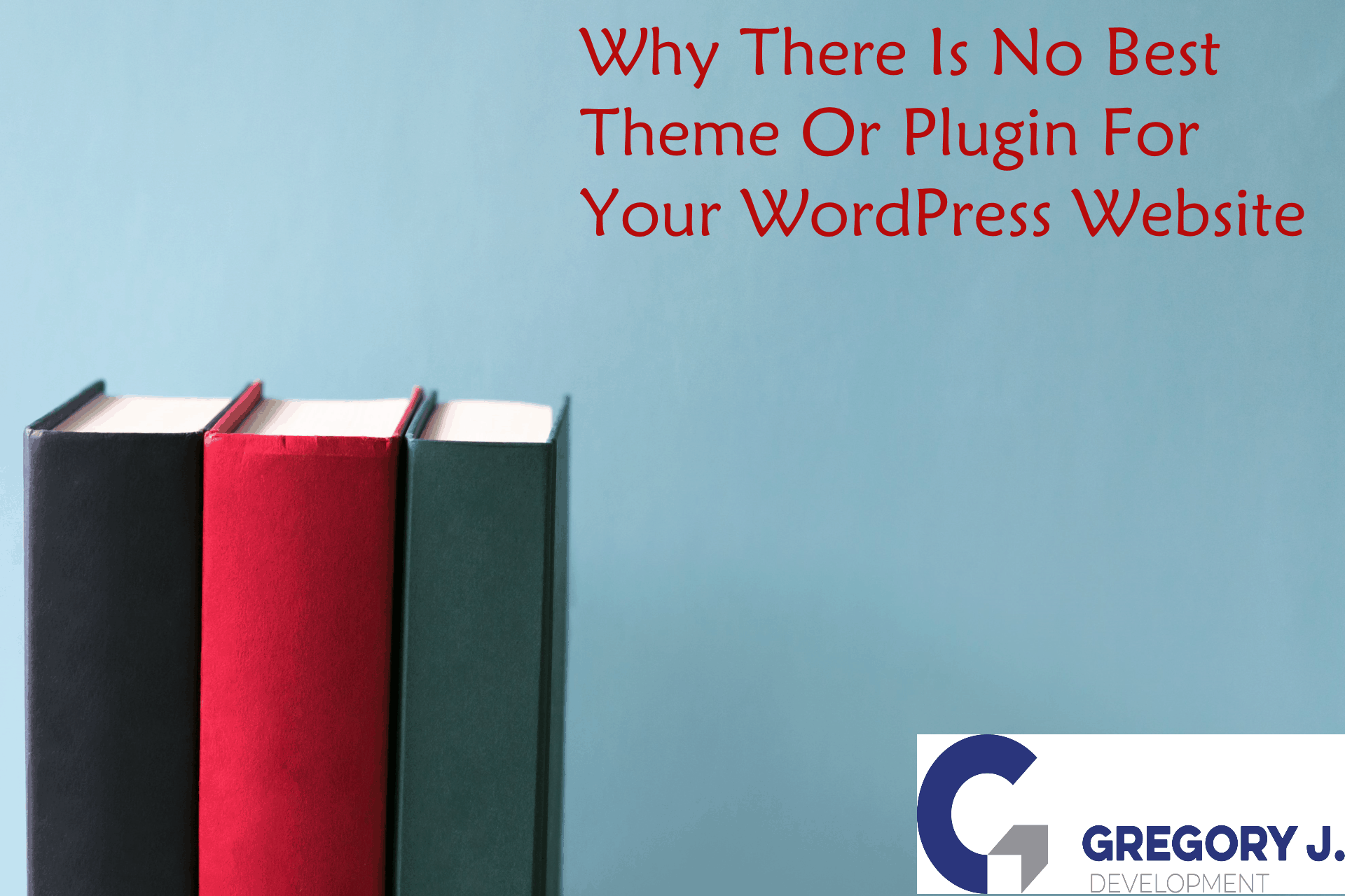 Why There Is No Best Theme Or Plugin For Your WordPress Website