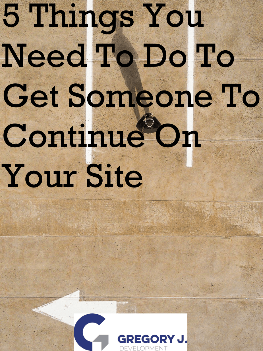 Read more about the article 5 Things You Need To Do To Get Someone To Continue On Your Site