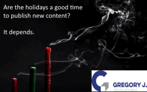 Are the holiday's a good time to publish new content? It depends.