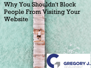 Read more about the article Why You Shouldn't Block People From Visiting Your Website
