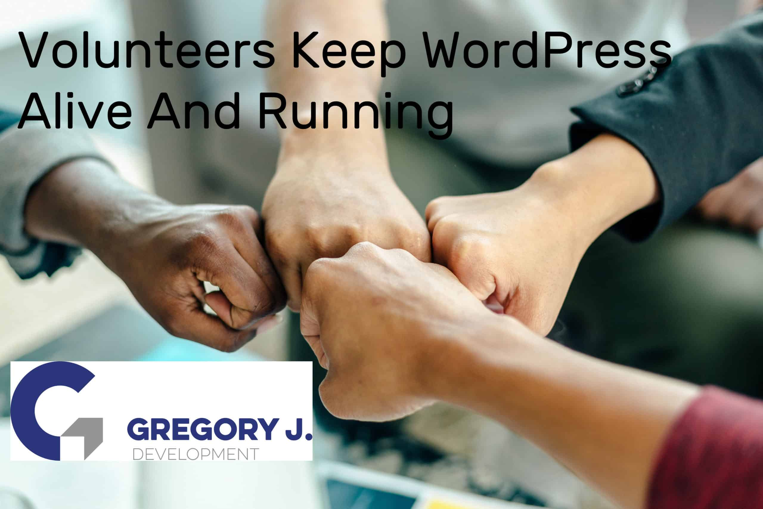 You are currently viewing Volunteers Keep WordPress Alive And Running
